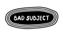 Bad Subject